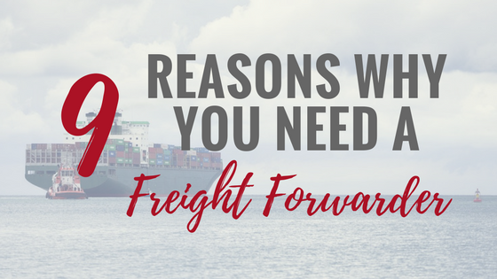 9 reasons why you need a freight forwarder